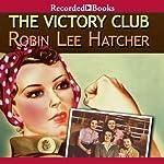 The Victory Club | Robin Lee Hatcher