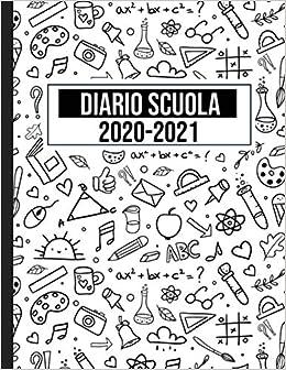 Diario Scuola 2020 2021: Agenda accademica settimanale e mensile