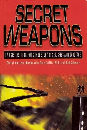 Secret Weapons : Two Sisters' Terrifying True Story of Sex, Spies and Sabotage