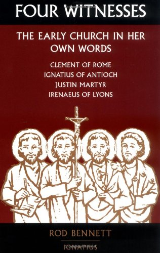Four Witnesses: The Early Church in Her Own Words (Blessed Trinity Catholic)