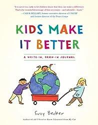 Kids Make It Better: A Write-in, Draw-in Journal