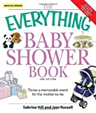 The Everything Baby Shower Book: Throw a memorable event for mother-to-be