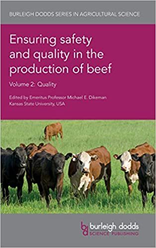 Ensuring safety and quality in the production of beef Volume 2 (Burleigh Dodds Series in Agricultural Science)