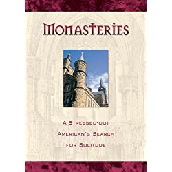 Monasteries: A Stressed-Out American's Search for Solitude