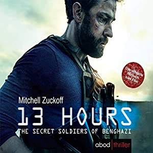 13 Hours - The Secret Soldiers of Benghazi Hörbuch
