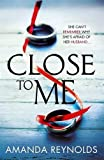 Close to Me: A stunning new psychological drama with twists that will shock you!