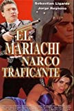El Mariachi Narco Traficante