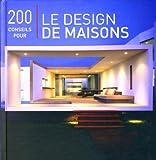 200 Conseils pour le Design de Maisons