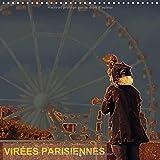 Virees Parisiennes 2017: Quelques Idees De Sorties a Paris (Calvendo Amusement) (French Edition)