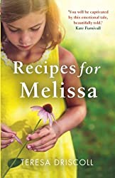 Recipes for Melissa: The heartbreaking story of a mother's goodbye to her daughter by Teresa Driscoll (2015-06-03)