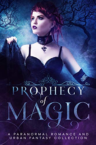 Prophecy Of Magic: A Paranormal Romance And Urban Fantasy Collection by Multiple Authors ebook deal