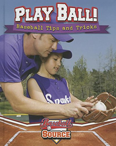 Download Play Ball! Baseball Tips and Tricks (Baseball Source) ebook