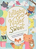 img - for Lullaby and Kisses Sweet: Poems to Love with Your Baby book / textbook / text book