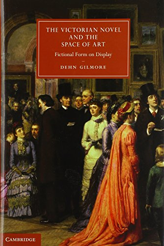 The Victorian Novel and the Space of Art: Fictional Form on Display (Cambridge Studies in Nineteenth-Century Literature