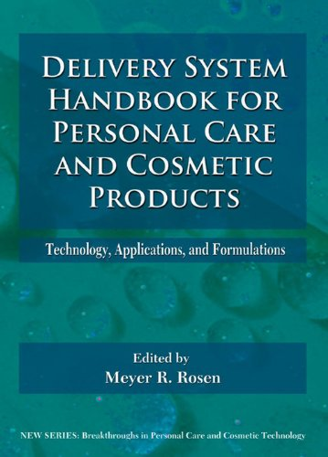 Delivery System Handbook for Personal Care and Cosmetic Products: Technology, Applications and Formulations (Personal Care and Cosmetic Technology) Pdf