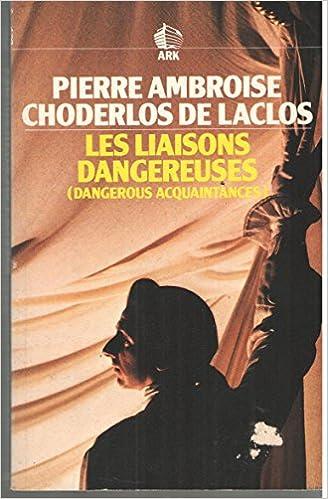 Les Liaisons Dangereuses Choderlos De Laclos Amazon Libros