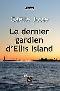 """Afficher """"Le Dernier gardien d'Ellis Island"""""""