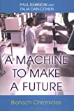 img - for A Machine to Make a Future: Biotech Chronicles book / textbook / text book