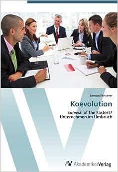 Koevolution: Survival of the Fastest? Unternehmen im Umbruch
