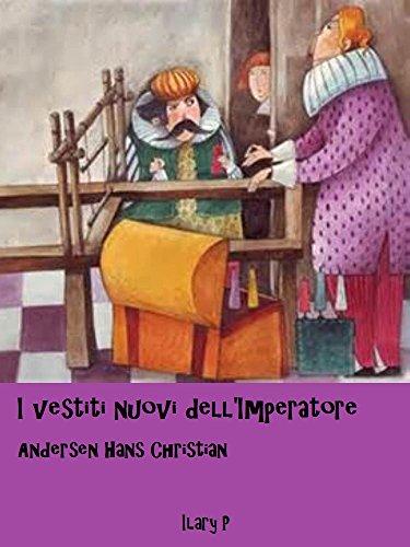 I vestiti nuovi dell' Imperatore: Le fiabe di Andersen (Italian Edition)