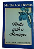 img - for Waltz With a Stranger by Martha Lou Thomas (1986-10-05) book / textbook / text book