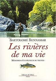 Les rivières de ma vie. Mémoires d'un pêcheur de truites par Bartolomé Bennassar
