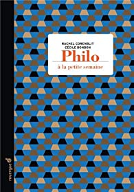 Philo à la petite semaine par Rachel Corenblit