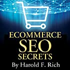 E-Commerce SEO Secrets: How to Create a Stampede of Non-Stop, Ultra-Targeted Traffic to Your Online Store Hörbuch von Harold F. Rich Gesprochen von: Mike Norgaard
