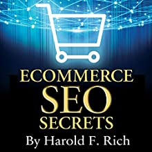 E-Commerce SEO Secrets: How to Create a Stampede of Non-Stop, Ultra-Targeted Traffic to Your Online Store Audiobook by Harold F. Rich Narrated by Mike Norgaard