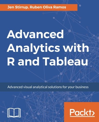 Advanced Analytics With R And Tableau  Advanced Analytics Using Data Classification  Unsupervised Learning And Data Visualization