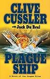 Plague Ship, Clive Cussler and Jack Du Brul, 1594133107