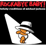 Rockabye Baby! Lullaby Renditions of Michael Jackson [Import allemand]