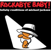 Rockabye Baby! Lullaby Renditions of Michael Jackson