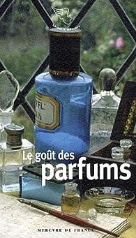 Le goût des parfums par Ingrid Astier