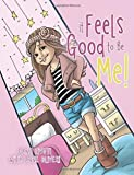 img - for It Feels Good To Be Me! by Livoti, Dana (November 3, 2014) Paperback book / textbook / text book