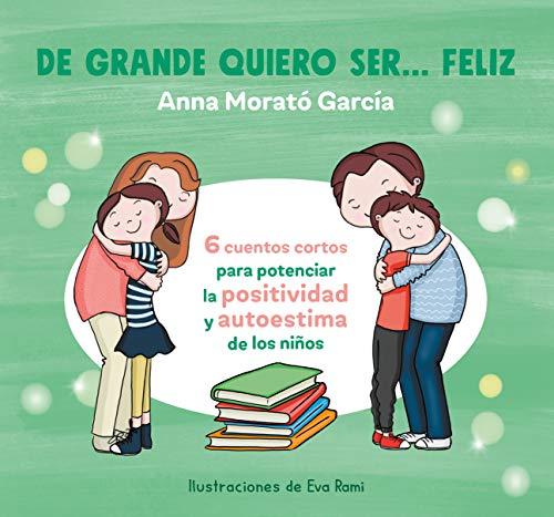 De grande quiero ser feliz / When I Grow Up, I Want to Be Happy (Spanish Edition)