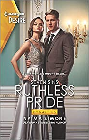 Ruthless Pride: Experience the Passion in this Dramatic Romance (Dynasties: Seven Sins Book 1)