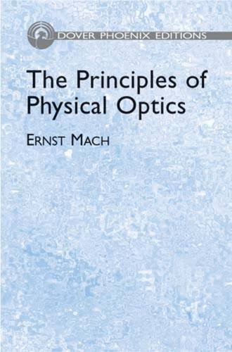 The Principles of Physical Optics: An Historical and Philosophical Treatment (Dover Books on Physics)