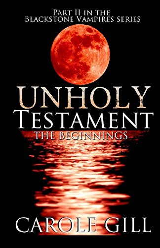 Download Unholy Testament: The Beginnings (The Blackstone Vampires) (Volume 2) ebook