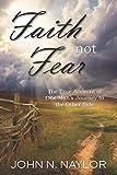 Faith not Fear: The True Account of One Man's