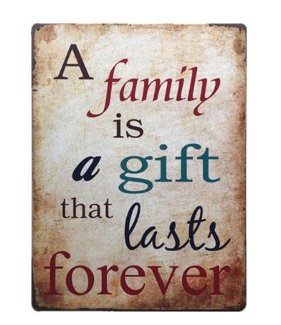 A Family is a Gift that lasts forever Metal Sign Tin Signs Retro Shabby Wall Plaque Metal Poster Plate 20x30cm Wall Art Coffee Shop Pub Bar Home Hotel Decor