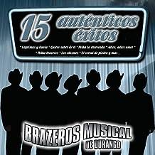 15 Autenticos Exitos by Brazeros Musical De Durango