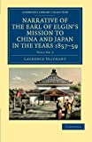 Narrative of the Earl of Elgin's Mission to China and Japan, in the Years 1857, '58, '59, Oliphant, Laurence, 1108045839