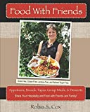 Food With Friends: Delicious Grain-Free, Lactose-Free, and Refined-Sugar Free Dishes to Share With Friends