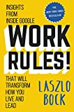 img - for Work Rules!: Insights from Inside Google That Will Transform How You Live and Lead book / textbook / text book