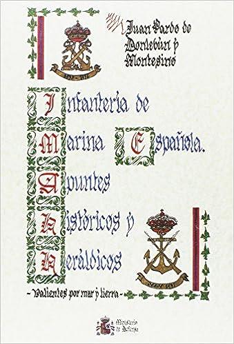 La Infantería de Marina española: apuntes históricos y heráldicos: Amazon.es: Pardo de Donlebún y Montespino, Juan: Libros
