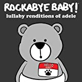 Rockabye Baby! Lullaby Renditions of Adele