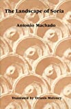 The Landscape of Soria, Antonio Machado, 0934834571