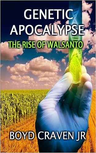 3ebcb020bc47 Amazon.com  The Rise of Walsanto (Genetic Apocalypse) (Volume 1)  (9781505733563)  Boyd Craven Jr