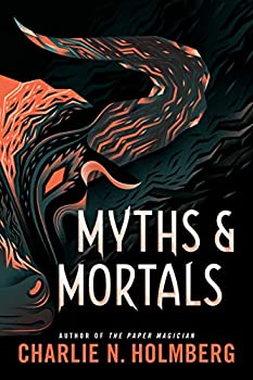 Myths and Mortals (Numina Book 2) Kindle Edition by Charlie N. Holmberg (Author)